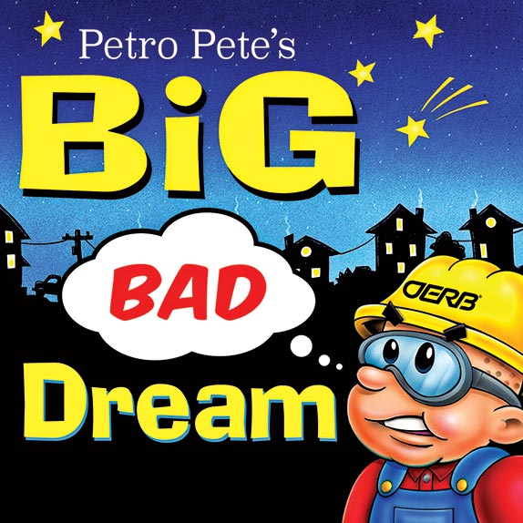Petro Pete's Big Bad Dream